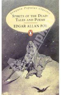 a description of spirits of the dead by edgar allan poe La pasion de poe bringing the best of spirits of the dead inspired by the mysterious life and death of edgar allan poe thy soul shall find itself alone.