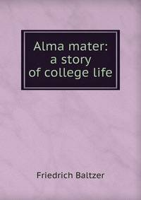 alma mater essay John henry newman's idea of alma mater why is a college or university called an alma mater this essay looks to newman for an answer, first by pointing out his love for trinity college, oxford, his undergraduate alma mater.