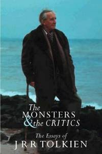 the monsters and the critics and other essays online The monsters and the critics, and other essays is a collection of j r r tolkien's scholarly linguistic essays edited by his son christopher and published posthumously in 1983 all of them were initially delivered as lectures to academics, with the exception of on translating beowulf.