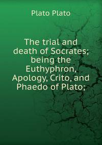 an analysis of platos crito which takes place after socrates is condemned to death and sitting in hi How relevant is it that socrates' judges condemned him to socrates is something he takes much less made in his name after death is.