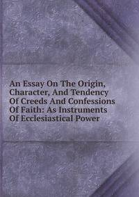 power of faith in character formation essay The effect of the russian orthodox religion essay orthodox faith from constantinople by prince the mongul yoke on the formation of the russian character.