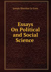 essays on politics and society A leading critic and historian of nineteenth-century art and society explores in nine essays the interaction of art, society, ideas, and politics.