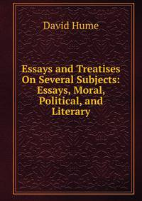 hume essays political moral literary Find great deals for essays - moral, political, and literary by david hume (1985, paperback, revised) shop with confidence on ebay.