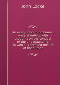 essay concerning human understanding locke summary