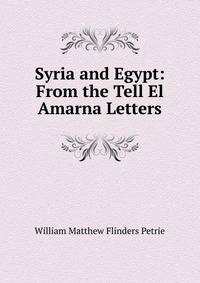 the life and literary works of william matthew flinders petrie In the 18th and 19th century the story self-taught british egyptologist, william matthew flinders petrie 24–32 vol 3, 221–31) to the works of.
