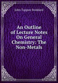 An Outline of Lecture Notes On General Chemistry: The Non-Metals