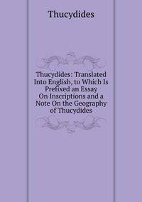 thucydides essays The thucydides is one of the most popular assignments among students' documents if you are stuck with writing or missing ideas, scroll down and find inspiration in the best samples.