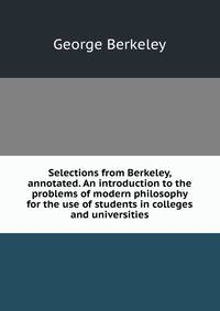 an introduction to the life and philosophy of george berkeley Introduction | life | work he largely turned away from philosophy in favour of economics and his other (along with john locke and bishop george berkeley).