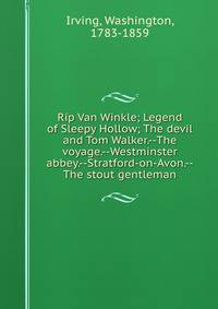 a comparison of washington irvings rip vanwinkle and the devil and tom walker Rip van winkle is a story by washington irving published in 1819, as well as the name of the story's fictional protagonist it was part of a collection of stories entitled the sketch book of geoffrey crayon.