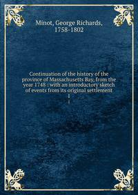 an introduction to the history of the massachusetts bay company Governor john winthrop: biography, history the massachusetts bay company gained a royal governor john winthrop: biography, history & significance related.