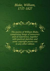 the use of paired poems and symbols of innocence and experience within the poems in william blakes s