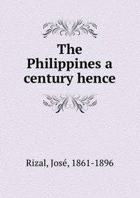 the philippines a century hence reaction