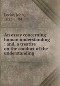 notes for an essay concerning human understanding by john locke