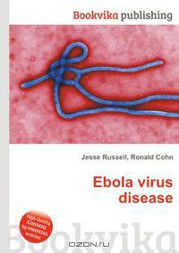 the characteristics of ebola a viral disease What is ebola viral disease ebola hemorrhagic fever is a severe, often fatal disease caused by ebola virus ebola virus got its name because the.