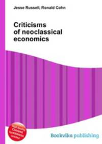 classical and neoclassical economics Contending economic theories : neoclassical, keynesian, and marxian / richard d wolff and  122 the new economic theories 12 123 classical political economy 14.