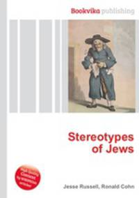 an introduction to the issue of jewish stereotypes In social psychology, a stereotype is any thought widely adopted about specific types of individuals or certain ways of behaving intended to represent the entire group of those individuals or behaviors as a whole these thoughts or beliefs may or may not accurately reflect reality within psychology and across other disciplines, different.