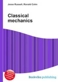 classical mechanics essay Classical mechanics came a few hundred years before quantum mechanics  this essay will explore the research done on this subject, the theories behind it,.