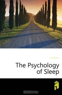 psychology of sleep Start studying ap psychology, chapter 4- consciousness: sleep, dreams, hypnosis and drugs learn vocabulary, terms, and more with flashcards, games, and other study tools.