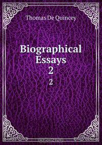 Writing A Biographical Essay