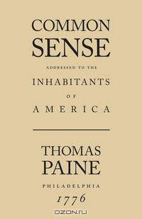 the idea about individual rights and revolution in common sense and the crisis by thomas paine States as proposed by thomas paine in common sense and rights of man, also written by thomas paine thomas paine: enlightenment, revolution.