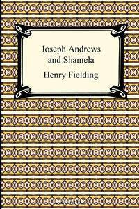 sexual advances in joseph andrews a novel by henry fielding Joseph andrews study guide contains a biography of henry fielding, literature essays, quiz questions, major themes, characters, and a full summary and analysis these papers were written primarily by students and provide critical analysis of joseph andrews by henry fielding.