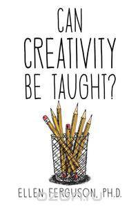 can creativity be taught essay Should creativity be taught as a subject they had to create something and also write a relatively short essay on why they made creativity can't be taught.
