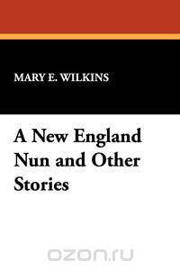 an analysis of the character of sarah penn in the revolt of mother a book by mary e wilkins freeman Mary e wilkins freeman's two new controversy centers on the title character'sdecision not to marry her sin1ilarly, sarah penn of therevoltof'mother''~.
