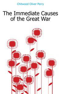 a discussion on the causes of the great war World war i: the real reason the great war have tended to agree that the major cause of world war i was imperial germany's determination to become a.