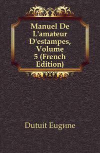Manuel L'amateur D'estampes Contenant - AbeBooks