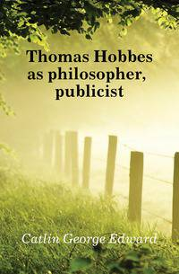 Thomas Hobbes as philosopher, publicist
