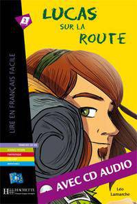 Lucas Sur La Route with CD. Lire En Francais Facile B1