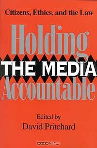 holding media accountable In a democracy, elected officials are accountable to the public they govern exactly how that accountability works is complicated, with checks and balances, partisanship, the media, and good old-fashioned bureaucracy all playing roles of late, another wrinkle has emerged: the president-elect.