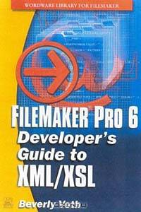 FileMaker Pro 6 Developer's Guide to XML/XSL (Wordware Library for Filemaker).  Wordware Publishing, Inc. Beverly...